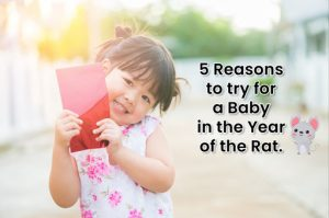 5 Reasons to Try for a Baby in the Year of the Rat